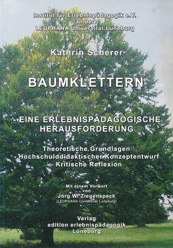 Baumklettern – Eine erlebnispädagogische Herausforderung von Scherer,  Kathrin