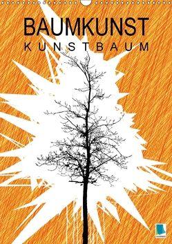 Baumkunst: Kunstbaum (Wandkalender 2018 DIN A3 hoch) von CALVENDO,  k.A.