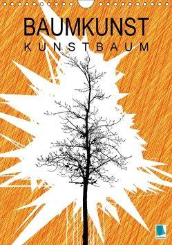 Baumkunst: Kunstbaum (Wandkalender 2018 DIN A4 hoch) von CALVENDO,  k.A.
