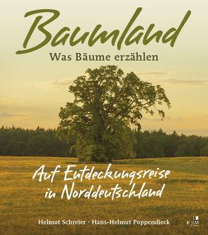 Baumland – Was Bäume erzählen. Auf Entdeckungsreise in Norddeutschland von Kaiser,  Christian, Poppendieck,  Hans-Helmut, Schreier,  Helmut