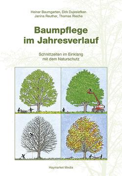 Baumpflege im Jahresverlauf von Baumgarten,  Heiner, Dujesiefken,  Dirk, Reuther,  Janina, Rieche,  Thomas