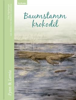 Baumstammkrokodil – Fynn & Lamia von Aigelsperger,  Lisa, Cozzolino,  Beatrice
