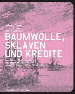 Baumwolle, Sklaven und Kredite von Haenger,  Peter, Labhardt,  Robert, Stettler,  Niklaus