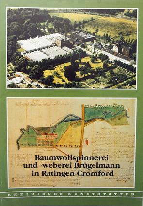 Baumwollspinnerei und -weberei Brügelmann in Ratingen-Cromford von Breuer,  Gerda