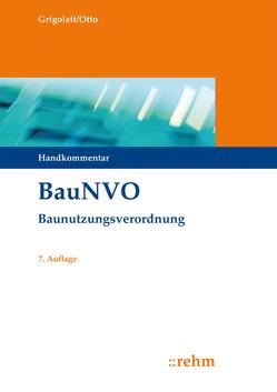 BauNVO – Baunutzungsverordnung von Grigoleit,  Klaus Joachim, Otto,  Christian-W.