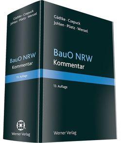 BauO NRW von Gädtke,  Horst, Hanne,  Wolfgang, Johlen,  Markus, Kaiser,  Karl-Olaf, Koch,  Stefan, Plum,  Andreas, Wenzel,  Gerhard
