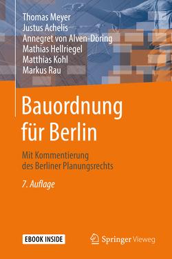 Bauordnung für Berlin von Achelis,  Justus, Hellriegel,  Mathias, Kohl,  Matthias, Meyer,  Thomas, Rau,  Markus, von Alven-Döring,  Annegret