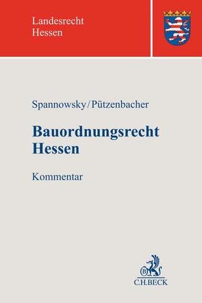 Bauordnungsrecht Hessen von Pützenbacher,  Stefan, Spannowsky,  Willy