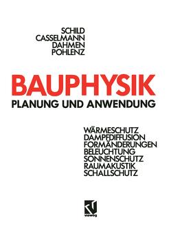 Bauphysik von Casselmann,  Hans-F., Dahmen,  Günter, Pohlenz,  Rainer, Schild,  Erich