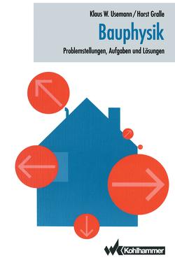 Bauphysik von Gralle,  Horst, Usemann,  Klaus
