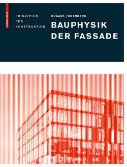 Bauphysik der Fassade von Knaack,  Ulrich, Koenders,  Eddie