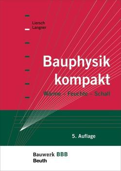 Bauphysik kompakt von Langner,  Normen, Liersch,  Klaus W.