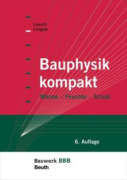 Bauphysik kompakt – Buch mit E-Book von Langner,  Normen, Liersch,  Klaus W.