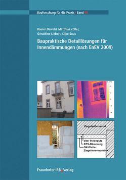 Baupraktische Detaillösungen für Innendämmungen (nach EnEV 2009). von Liebert,  Geraldine, Oswald,  Rainer, Sous,  Silke, Zöller,  Matthias