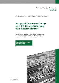 Bauprodukteverordnung und CE-Kennzeichnung von Bauprodukten von Fornather,  Jochen, Pappler,  Udo, Schremser,  Roman