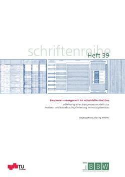 Bauprozessmanagement im Industriellen Holzbau von Koppelhuber,  Jörg
