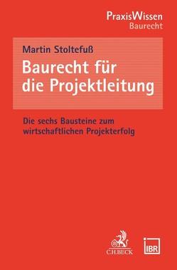 Baurecht für Bau- und Projektleiter von Stoltefuß,  Martin