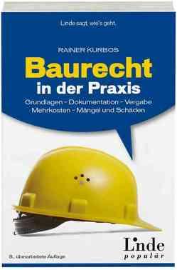Baurecht in der Praxis von Kurbos,  Rainer