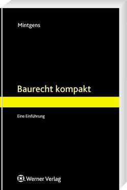 Baurecht kompakt von Mintgens,  Jürgen