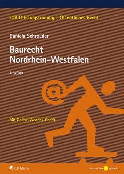 Baurecht Nordrhein-Westfalen von Schroeder,  LL.M.,  Daniela