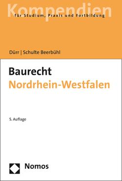 Baurecht Nordrhein-Westfalen von Dürr,  Hansjochen, Schulte Beerbühl,  Hubertus