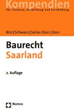 Baurecht Saarland von Bitz,  Michael, Dürr,  Hansjochen, Schwarz,  Peter, Seiler-Dürr,  Carmen