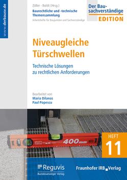 Baurechtliche und -technische Themensammlung. Heft 11: Niveaugleiche Türschwellen. von Boldt,  Antje, Dilanas,  Maria, Popescu,  Paul, Zöller,  Matthias