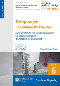 Baurechtliche und -technische Themensammlung. Heft 6: Tiefgaragen und andere Parkbauten. von Boldt,  Antje, Gartz,  Benjamin, Warkus,  Jürgen, Zöller,  Matthias
