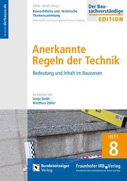 Baurechtliche und -technische Themensammlung – Heft 8: Anerkannte Regeln der Technik von Boldt,  Antje, Zöller,  Matthias