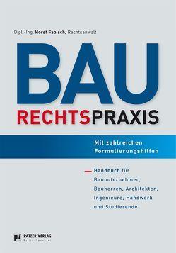 Baurechtspraxis von Fabisch,  Horst