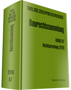 Baurechtssammlung. Rechtsprechung des Bundesverwaltungsgerichts,… / Baurechtssammlung von Gelzer,  Konrad, Redeker,  Ralf, Thiel,  Fritz, Upmeier,  Hans-Dieter