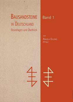 Bausandsteine in Deutschland Band 1 von Ehling,  Angela