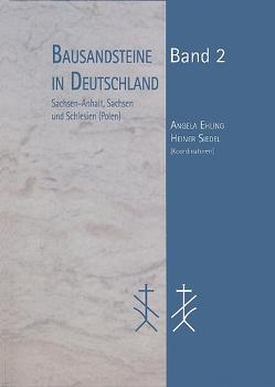 Bausandsteine in Deutschland                       Band 2 von Ehling,  Angela, Siedel,  Heiner