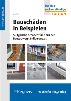 Bauschäden in Beispielen. von Zöller,  Matthias