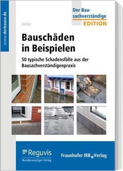 Bauschäden in Beispielen von Zöller,  Matthias