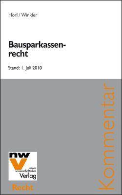 Bausparkassenrecht von Hörl,  Johannes, Winkler,  Andreas