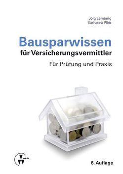 Bausparwissen für Versicherungsvermittler von Flick,  Katharina, Lemberg,  Jörg