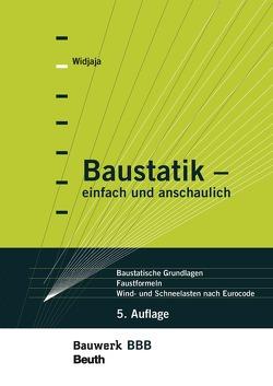 Baustatik – einfach und anschaulich von Holschemacher,  Klaus, Schneider,  Klaus-Jürgen, Widjaja,  Eddy