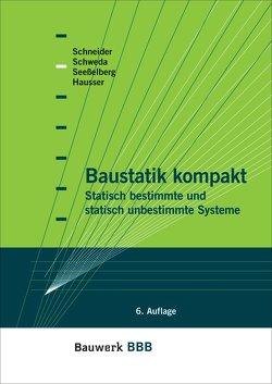 Baustatik kompakt von Hausser,  Ch., Schneider,  K.-J., Schweda,  E., Seeßelberg,  Ch.
