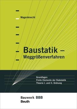 Baustatik – Weggrößenverfahren – Buch mit E-Book von Wagenknecht,  Gerd