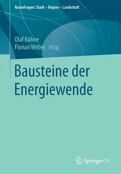 Bausteine der Energiewende von Kühne,  Olaf, Weber,  Florian