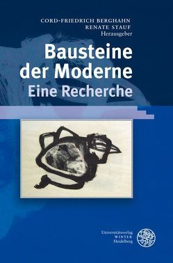 Bausteine der Moderne – Eine Recherche von Berghahn,  Cord-Friedrich, Stauf,  Renate