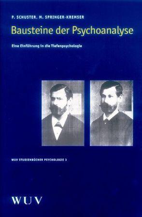 Bausteine der Psychoanalyse von Schuster,  Peter, Springer-Kremser,  Marianne