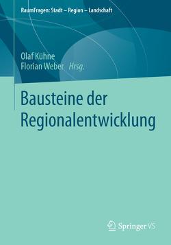 Bausteine der Regionalentwicklung von Kühne,  Olaf, Weber,  Florian