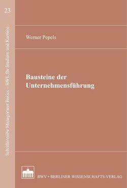Bausteine der Unternehmensführung von Pepels,  Werner