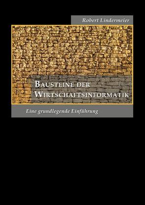 Bausteine der Wirtschaftsinformatik von Lindemeier,  Robert