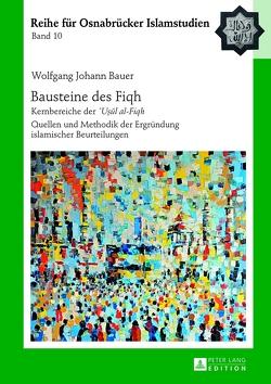 Bausteine des «Fiqh» von Bauer,  Wolfgang Johann