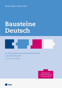 Bausteine Deutsch (Neuauflage) von Kolb,  Werner, Wyss,  Monika
