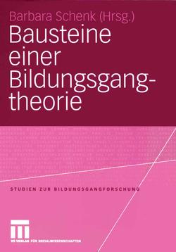 Bausteine einer Bildungsgangtheorie von Schenk,  Barbara
