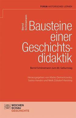 Bausteine einer Geschichtsdidaktik von Demantowsky,  Marko, Handro,  Saskia, Schönemann,  Bernd, Zülsdorf-Kersting,  Meik